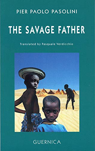 The Savage Father (Drama): Pasolini, Pier Paolo