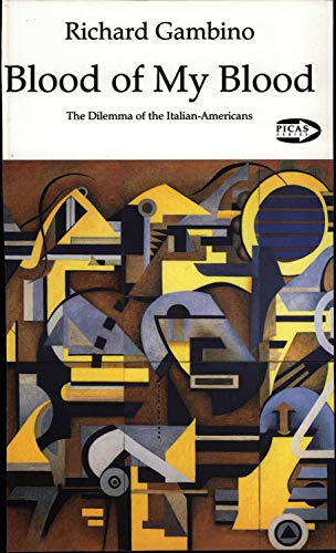 9781550711011: Blood of My Blood: The Dilemma of the Italian-Americans (Picas Series, No. 7)