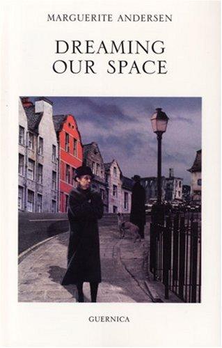 Dreaming Our Space (Essential Poets Series 114): Andersen, Marguerite