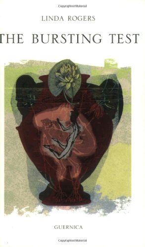 Bursting Test (Essential Poets Series 119) (Essential Poets (Guernica)): Linda Rogers