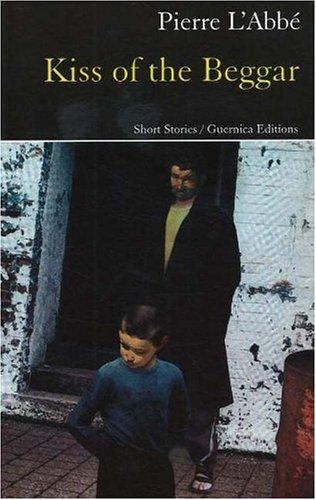 Kiss of the Beggar: Short Stories (Prose): L'Abbe, Pierre