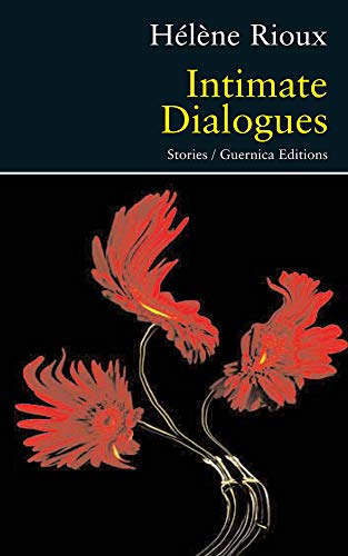 Intimate Dialogues (Prose Series) (1550712950) by Rioux, Hlne