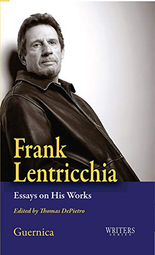 9781550713121: Frank Lentricchia: Essays on His Works (Writers Series)