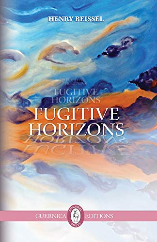 Fugitive Horizons (Essential Prose): Beissel, Henry