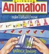 9781550740073: Flipbook Animation And Other Ways To Make Cartoons Move