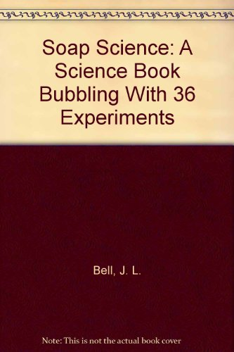 9781550741230: Soap Science: A Science Book Bubbling With 36 Experiments