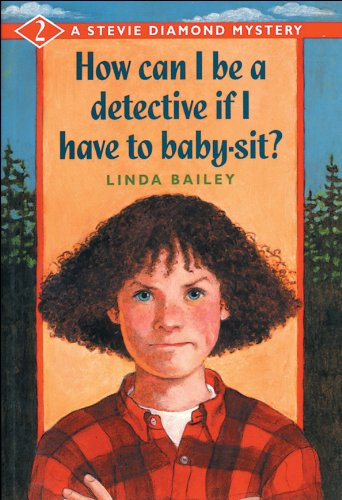 9781550741728: How Can I Be a Detective If I Have to Baby-Sit? (A Stevie Diamond Mystery)