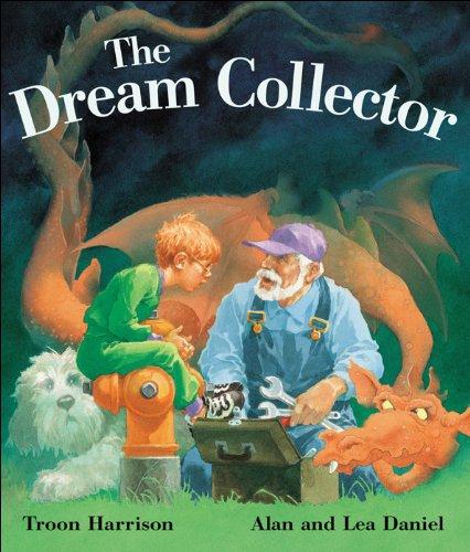 The Dream Collector: Harrison, Troon; (illustrated by Daniel, Alan & Lea Daniel)