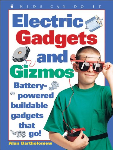 9781550744392: Electric Gadgets and Gizmos: Battery-Powered Buildable Gadgets that Go! (Kids Can Do It)