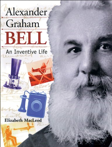 9781550744569: Alexander Graham Bell: An Inventive Life (Snapshots: Images of People and Places in History)