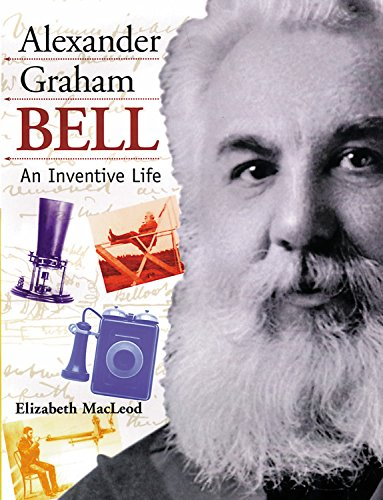 9781550744583: Alexander Graham Bell: An Inventive Life (Snapshots: Images of People and Places in History)