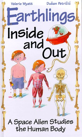 9781550745115: Earthlings Inside and Out: A Space Alien Studies the Human Body