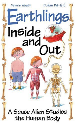 9781550745139: Earthlings Inside and Out: A Space Alien Studies the Human Body