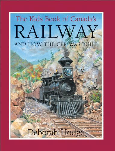 9781550745269: Kids Book of Canada's Railway, The: and How the CPR Was Built