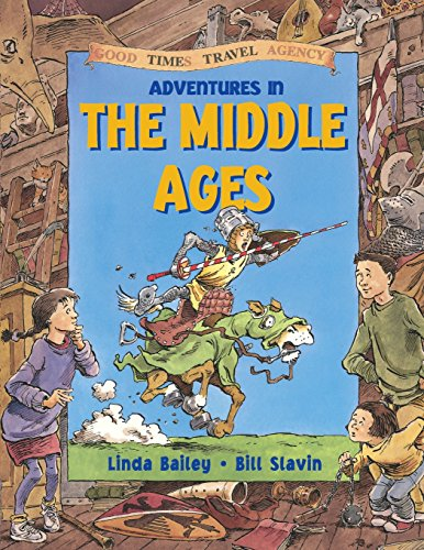 9781550745405: Adventures in the Middle Ages (Good Times Travel Agency)