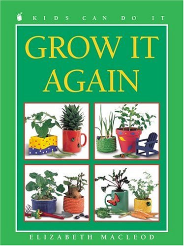 9781550745580: Grow It Again (Kids Can Do It)