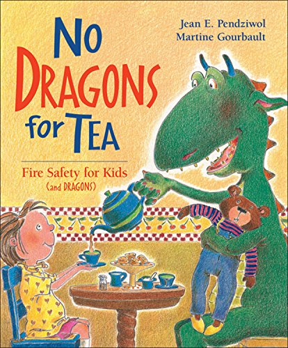 No Dragons for Tea: Fire Safety for Kids (and Dragons): Pendziwol, Jean E