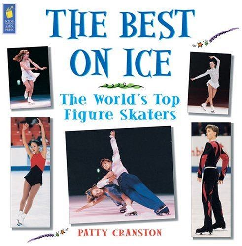 Best on Ice, The: The World?s Top Figure Skaters: Patty Cranston