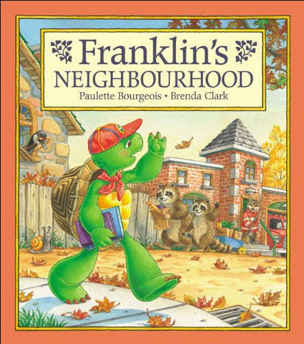 Franklin's Neighbourhood (9781550747041) by Paulette Bourgeois