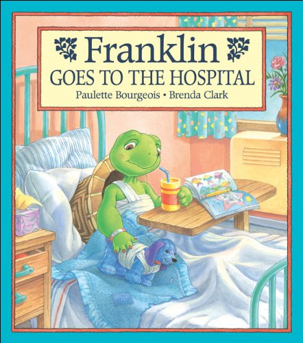 9781550747324: Franklin Goes to the Hospital (Franklin TV Storybook)