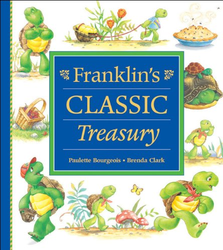 Franklin's Classic Treasury, Volume I (9781550747423) by Paulette Bourgeois