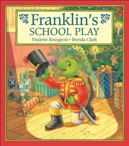 Franklin's School Play: Bourgeois, Paulette