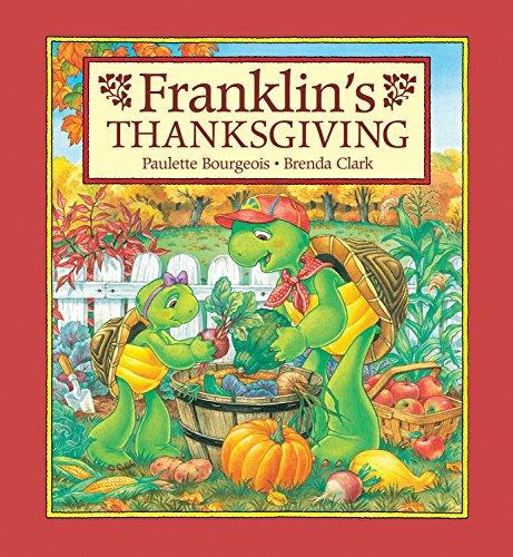 Franklin's Thanksgiving (Franklin (Kids Can)): Bourgeois, Paulette; Jennings, Sharon