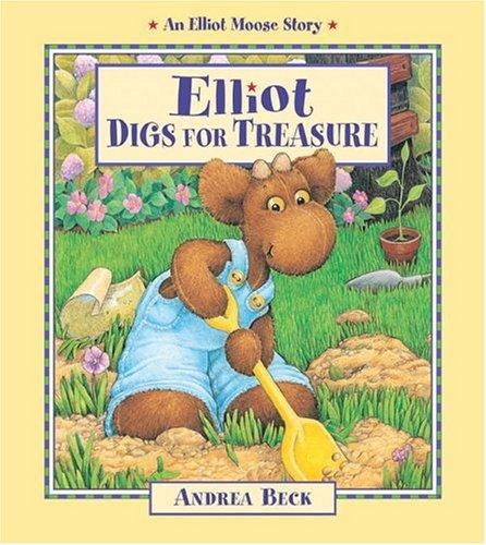 9781550748062: Elliot Digs for Treasure (An Elliot Moose Story)