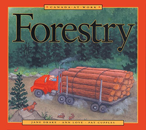 9781550748192: Forestry (Canada at Work)