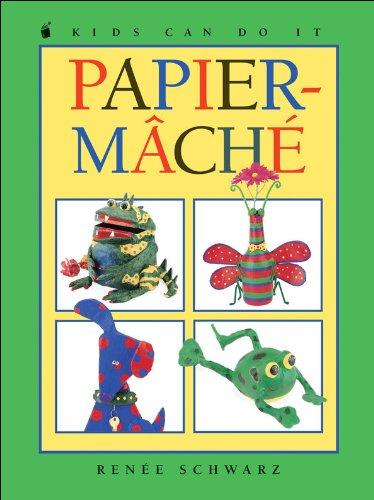9781550748338: Papier-Mache (Kids Can Do It)