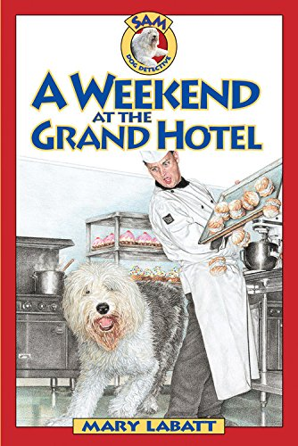 9781550748857: A Weekend at the Grand Hotel (Sam: Dog Detective)