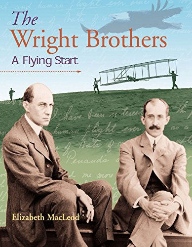 The Wright Brothers: A Flying Start (Snapshots: Images of People and Places in History) (9781550749359) by MacLeod, Elizabeth