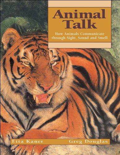 9781550749823: Animal Talk: How Animals Communicate through Sight, Sound and Smell (Animal Behavior)