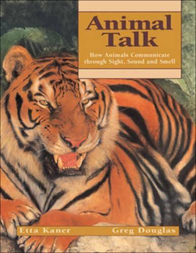 9781550749847: Animal Talk: How Animals Communicate through Sight, Sound and Smell (Animal Behavior)