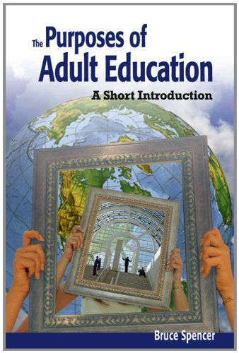 Purposes of Adult Education: A Guide for Students: Spencer, Bruce