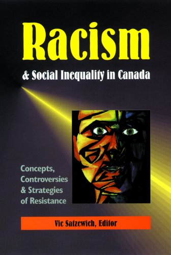 9781550771008: Racism & Social Inequality in Canada: Concepts, Controversies & Strategies of Resistance