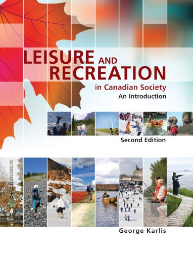 Leisure and Recreation in Canadian Society: An: Karlis, George