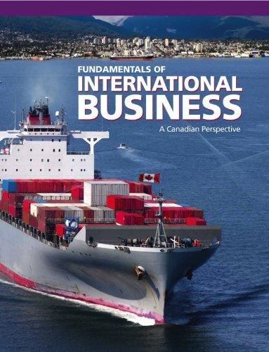 Fundamentals of International Business: A Canadian Perspective: Guest, Lorie, Notman,