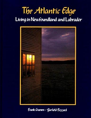 The Atlantic Edge: Living in Newfoundland & Labrador: Frank Cramm