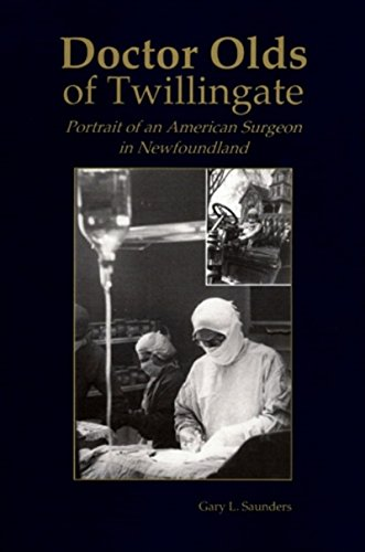 9781550810929: Doctor Olds of Twillingate: Portrait of an American Surgeon in Newfoundland