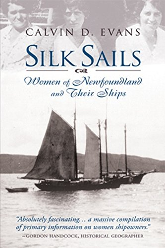 Silk Sails: Women of Newfoundland and Their Ships