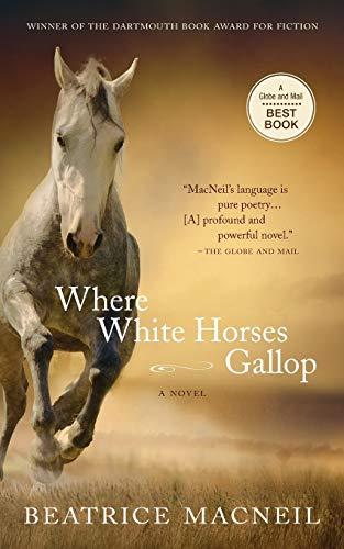 9781550814545: Where White Horses Gallop