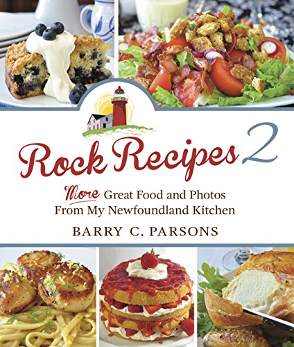9781550816129: Rock Recipes 2: More Great Food From My Newfoundland Kitchen