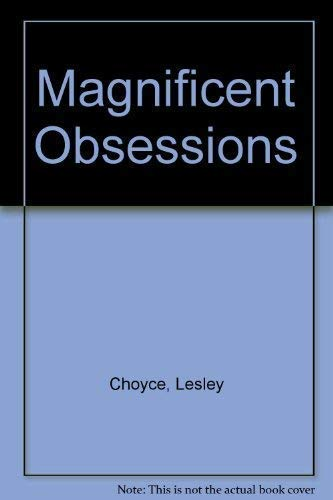 Magnificent Obsessions : A Photo Novel: Choyce, Lesley