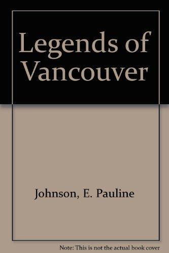 Legends of Vancouver: E. Pauline Johnson