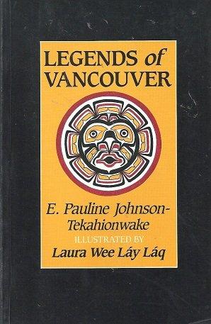 Legends of Vancouver: Johnson-Tekahionwake, E. Pauline