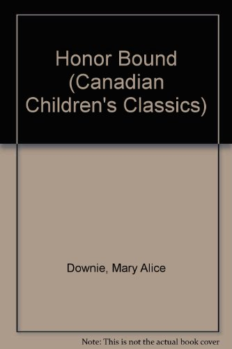 9781550820263: Honor Bound (Canadian Childrens Classics)
