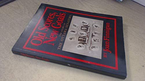 Old Scores, New Goals: Story of the Ottawa Senators (1550820419) by Finnigan, Joan