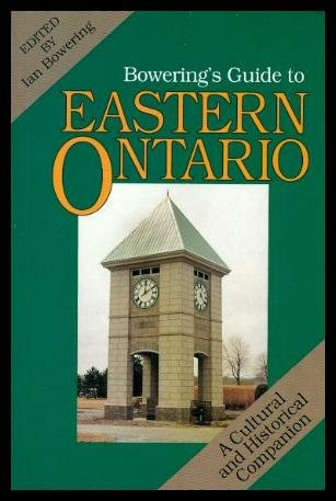 Bowering's Guide to Eastern Ontario