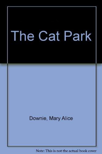 The Cat Park: Downie, Mary Alice